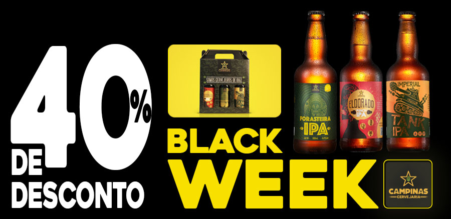 BLACK WEEK 2019 DA CAMPINAS COM KIT DE IPAs